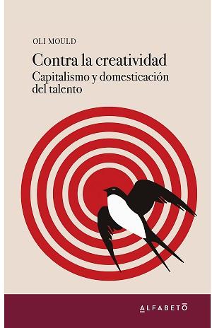 Contra la creatividad. Capitalismo y domesticación del talento